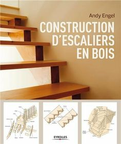 Construction d'escaliers en bois de Andy Engel   http://scd.ensam.eu/flora/jsp/index_view_direct_anonymous.jsp?record=default:UNIMARC:140728
