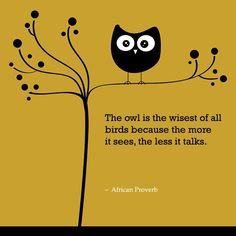 The owl is the wisest....