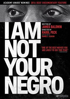 I Am Not Your Negro. Master filmmaker Raoul Peck envisions the book James  Baldwin never f11aeafad34