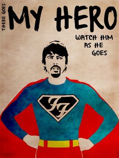 There goes my HERO! watch him as he goes, superman cape superhero dave grohl, foo fighters