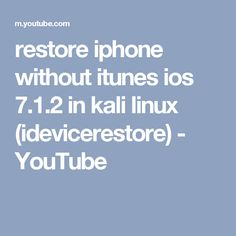 restore iphone without itunes just kali linux (idevicerestore) and BYpass icloud Ios 7, Linux, Restore, Itunes, Restoration, Iphone, Youtube, Linux Kernel, Youtubers