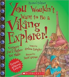 You Wouldn't Want to Be a Viking Explorer! (Revised Edition): Andrew Langley, David Antram: 9780531238547: Amazon.com: Books