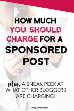 How Much Should You Charge for a Sponsored Post + a Sneak Peek at What Other Bloggers Charge