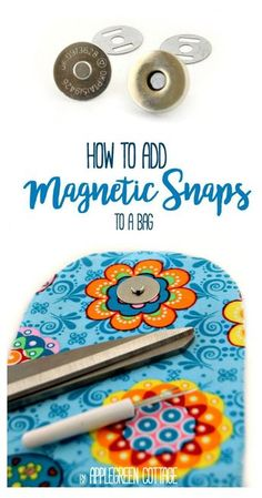 How to Insert a Magnetic Snap (Sew4Home) | Sewing | Pinterest