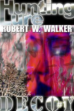 Hunting Lure (Decoy Series #1) by Robert W. Walker, http://www.amazon.com/gp/product/B003J359Z6/ref=cm_sw_r_pi_alp_ixNLqb1BKSRRY