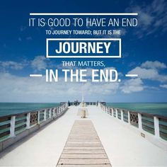 But it is a journey that matters in the end
