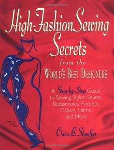 High-Fashion Sewing Secrets from the World's Best Designers: Step-By-Step Guide to Sewing Stylish Seams, Buttonholes, Pockets, Collars, Hems and More (Rodale Sewing Book) Sew Your Own Clothes, Diy Clothes, Sewing Clothes, Pattern Making Books, Costura Fashion, Sewing Collars, Couture Sewing Techniques, Thing 1, Pattern Drafting