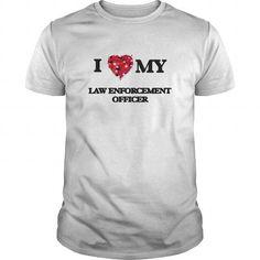 I love my Law Enforcement Officer T Shirts, Hoodies. Get it here ==► https://www.sunfrog.com/Jobs/I-love-my-Law-Enforcement-Officer-White-Guys.html?41382