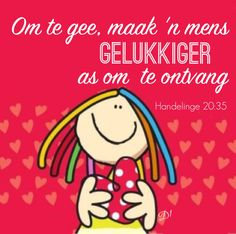 Om te gee, maak 'n mens gelukkiger as om te ontvang Handelinge Afrikaans, Spanish Quotes, Wisdom Quotes, Funny Quotes, Thankful, Clip Art, Letters, Messages, Humor