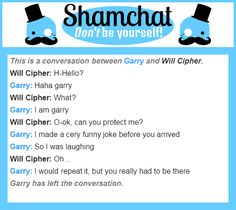 A conversation between Will Cipher and Garry
