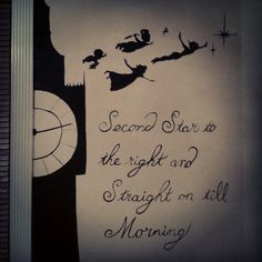 """""""second star to the right and straight on till morning"""""""