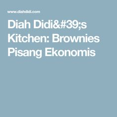 Diah Didi's Kitchen: Brownies Pisang Ekonomis