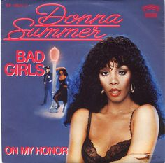 Donna Summer hit No. 1 with her song 'Bad Girls'. 1979