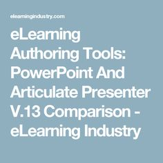 eLearning Authoring Tools: PowerPoint And Articulate Presenter V.13 Comparison - eLearning Industry