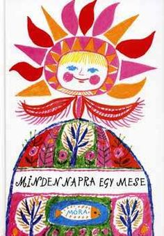 Minden napra egy mese - T. Folklore, Central And Eastern Europe, Vintage Children's Books, Paper Dolls, Graphic Illustration, Illustrations Posters, Childrens Books, Illustrators, Art For Kids