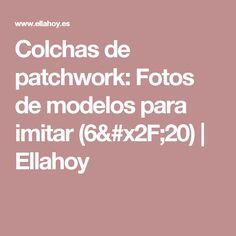 Colchas de patchwork: Fotos de modelos para imitar  (6/20) | Ellahoy
