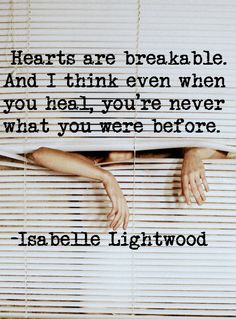 -Isabelle Lightwood  It sounds sort of scary, but really, it's okay, you get through it