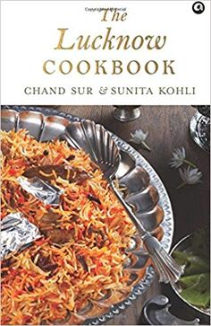 The Lucknow Cookbook Chicken Biryani Recipe Indian, Biryani Chicken, Indian Cookbook, Indian Food Recipes, Ethnic Recipes, Cookery Books, Fish Dishes, Snacks, Cooking