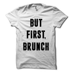 **100% Satisfaction Guaranteed** **Hassle Free Returns & Exchanges** HG Apparel But First Brunch TShirt - Funny Brunch Shirt - Sunday Funday Party T Shirt The HG Apparel But First, Brunch Shirt is made of super soft ringspun cotton and the funny but first brunch graphic print is applied using the highest quality direct to garment printing process. The Ok, but first brunch shirt is the perfect Sunday funday party t-shirt to wear to any of your bottomless mimosas brunches on Sundays. S...