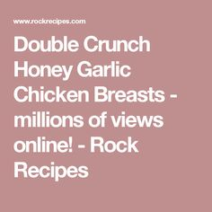 Double Crunch Honey Garlic Chicken Breasts - millions of views online! - Rock Recipes