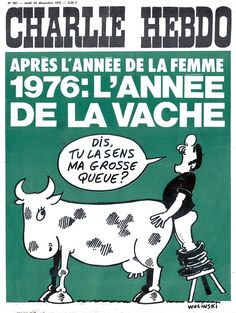 Charlie Hebdo, 1970, French weekly magazine.  Genre:  apolitical and religious humor, oppression of women, gay, lesbian, controversial subjects, mature content, satirical cartoons.