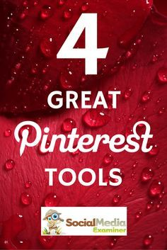 4 Pinterest Tools to Grow and Measure Your Pinterest Presence : Social Media…
