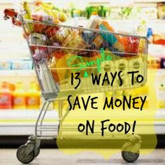 13 simple ways for real people to save money on food from grocery stores & restaurants.
