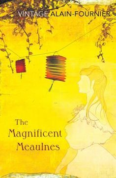 The Magnificent Meaulnes (Le Grand Meaulnes) by Henri Alain-Fournier, available at Book Depository with free delivery worldwide. Vintage Book Covers, Vintage Books, The Quiet American, Beloved Toni Morrison, John Fowles, In Praise Of Shadows, Julian Barnes, Joseph Heller, Books