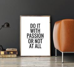 Printable Art Poster Do it with passion or not at all  Inspirational wall art for your home or office!  THIS POSTER IS SOLD AS DIGITAL FILE ONLY. NO