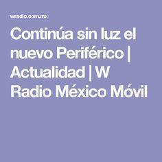 Continúa sin luz el nuevo Periférico | Actualidad | W Radio México Móvil