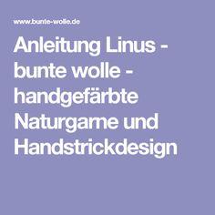 Anleitung Linus - bunte wolle - handgefärbte Naturgarne und Handstrickdesign