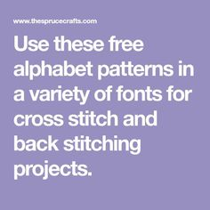 Use these free alphabet patterns in a variety of fonts for cross stitch and back stitching projects.