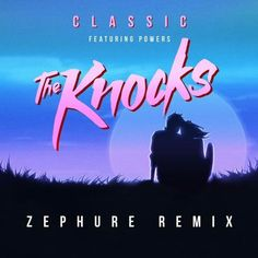 The Knocks (ft. POWERS) - Classic (Zephure Remix) [Big Beat Records]  #EDM #Music #FreedomOfArt  Join us and SUBMIT your Music  https://playthemove.com/SignUp