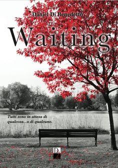 Recensione Waiting, di Daniel Di Benedetto – La Setta dei Poeti Estinti