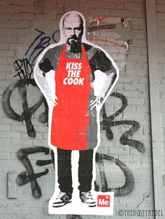 Kiss The Cook, Breaking Bad Street Art by ME in New York City