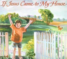 Preschool Adventure Box: B4FIAR If Jesus Came to my House | angelicscalliwags