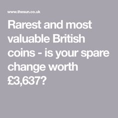 Rarest and most valuable British coins - is your spare change worth £3,637? Rare British Coins, Rare Coins, Free Grants, Error Coins, Coin Worth, Selling On Ebay, Change