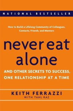 5 Key Reads for Would-be Entrepreneurs and Startupers | Never Eat Alone - Excellent book on networking and the importance of building strong relationships in business.