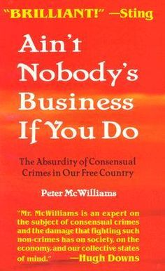 My review of Ain't Nobody's Business If You Do: The Absurdity of Consensual Crimes in Our Free Country on Goodreads.