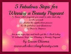 5 steps for winning a Beauty Pageant by Queen Chioma follow us on Instagram @queenchioma @Misty Revenaugh-Chappelle Sang Dazzlingbeauty check out this new blog post here www.queenchioma.wordpress.com