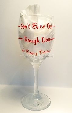 This wine glass is just what is needed after a hard day.. or maybe it wasn't so bad...? Standard Size Wine Glass with humorous design Recommend Hand Wash only - not recommended for dishwasher use