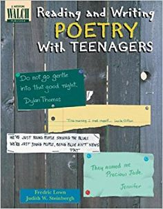 Grades 6 and up: Reading and Writing Poetry With Teenagers by Fredric Lown and Judith W. Steinbergh