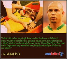 #Ronaldo  blames Colombia Player for #Neymar 's condition. To know the hidden story click http://mofutbol.com/