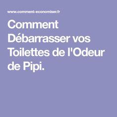 Comment Débarrasser vos Toilettes de l'Odeur de Pipi.