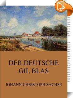 Der Deutsche Gil Blas    ::  Leben, Wanderungen und Schicksale Johann Christoph Sachses, eines Thüringers