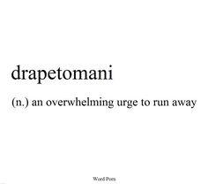 Drapetomani: an overwhelming urge to run away