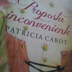 Resenha do Livro Proposta Inconveniente - Autora: Patricia Cabot - Ed. Record
