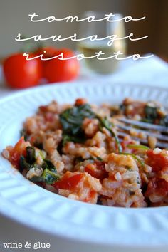 Tomato Sausage Risotto!  Its delicious, flavorful, and healthy! via www.wineandglue.com