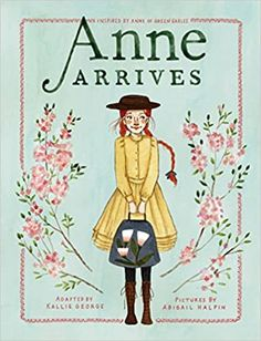 Amazon.com: Anne Arrives: Inspired by Anne of Green Gables (An Anne Chapter Book) (9781770499300): George, Kallie, Halpin, Abigail: Kindle Store