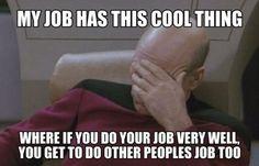 A Captain Picard Facepalm meme. Caption your own images or memes with our Meme Generator. Job Humor, Nurse Humor, Facepalm Meme, Science Memes, Teacher Memes, Teacher Stuff, Office Humor, Love My Job, Funny Signs